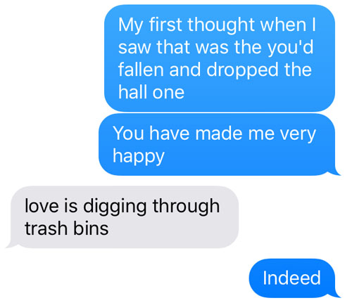 Love is digging through trash bins